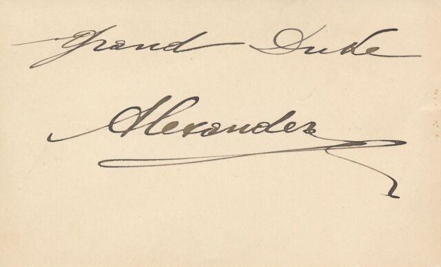 Grand Duke Alexander Mikhailovich  - Signature of the Russian Royal