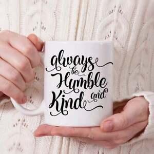 Always Be Humble And Kind Mug Coffee Cup Religious Mug Christian Gift Mug