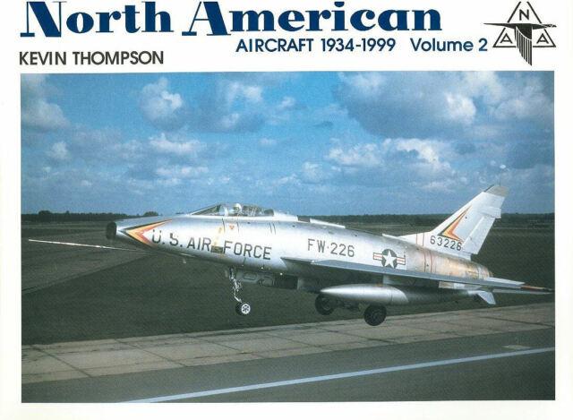 NORTH AMERICAN AVIATION AIRCRAFT 1934-1998 V2 T-28 F-100 X-15 XB-70A SST OV-10