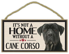 Wood Sign: It's Not A Home Without A CANE CORSO | Dogs, Gifts, Decorations
