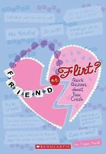 Friend Or Flirt?: Quick Quizzes About Your Crush (Quick Quizzes for Bf-ExLibrary