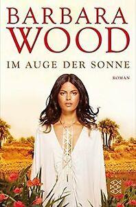 Im-Auge-der-Sonne-Roman-Unterhaltung-von-Wood-Barbara-Buch-Zustand-gut
