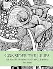 Consider the Lilies: An Adult Coloring Devotional Journal by Sara Joseph (Paperback / softback, 2016)