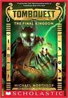 The Final Kingdom (Tombquest, Book 5) by Michael Northrop (CD-Audio, 2016)