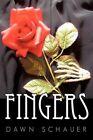 Fingers 9781452048789 by Dawn Schauer Paperback
