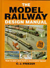 The Model Railway Design Manual: How to Plan and Build a Successful Layout by C.J. Freezer (Hardback, 1996)