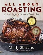 ALL ABOUT ROASTING (HARDCOVER) NEW, amazing oven bible for easy culinary mastery