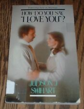 """How Do You Say """"I Love You""""? by Judson J. Swihart (1977, paperback)"""