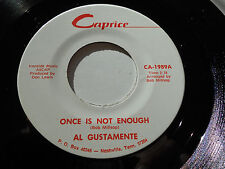 AL GUSTAMENTE M- Once Is Not Enough 45 Another Word For You CA 1989 Caprice 7""
