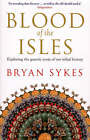 Blood of the Isles by Bryan Sykes (Paperback, 2007)