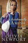Accidentally Amish by Olivia Newport (Paperback / softback)