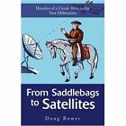 From Saddlebags to Satellites: Homilies of a Circuit Rider in the New Millennium by Doug Bower (Paperback / softback, 2003)