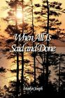 When All Is Said and Done 9781463423858 by Marilyn Joseph Paperback