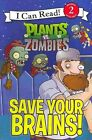 Plants vs. Zombies: Save Your Brains! by Catherine Hapka (Paperback / softback, 2014)