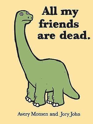 All My Friends Are Dead, John, Jory, Monsen, Avery, Very Good Book