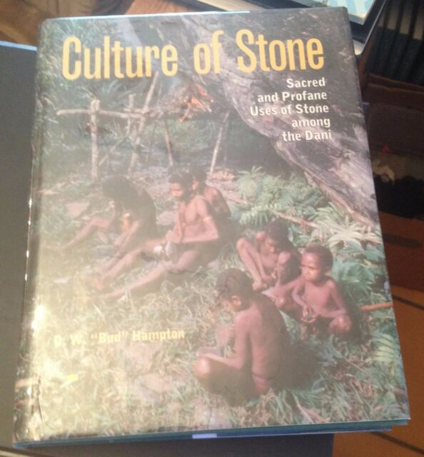 Culture of Stone: Sacred and Profane Uses of Stone Among the Dani