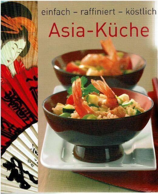 Asia-Küche   einfach   raffiniert   köstlich