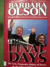 The Final Days : The Last, Desperate Abuses of Power by the Clinton White House by Barbara Olson (2001, Hardcover)