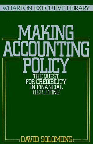 Making Accounting Policy  The Wharton Executive Library