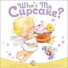 Who's My Cupcake? by Elissa Haden Guest (Board book, 2011)