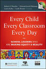 Every Child, Every Classroom, Every Day: School Leaders Who are Making Equity a Reality by Deborah Jewell-Sherman, Robert Peterkin, Laura Kelley, Leslie Boozer (Hardback, 2011)