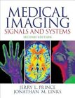 Medical Imaging Signals and Systems by Jerry L. Prince, Jonathan Links (Hardback, 2014)