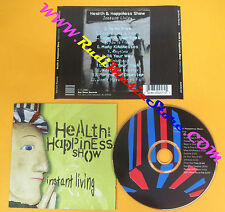 CD HEALTH & HAPPINESS SHOW Instant Living 1195 Us BAR/NONE no lp mc dvd (CS12)