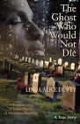 The Ghost Who Would Not Die: A Runaway Slave, a Brutal Murder, a Mysterious Haunting by Linda Alice Dewey (Paperback, 2008)