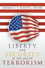 Liberty and Security in the Age of Terrorism by Murray S y Bessette (Paperback / softback, 2013)