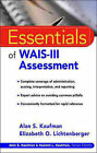 Essentials of WAIS-III Assessment by Elizabeth Lichtenberger, Alan S. Kaufman (Paperback, 1999)