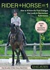 Rider + Horse = 1: How to Achieve the Fluid Dialogue That Leads to Harmonious Performance by Eckart Meyners (Paperback, 2014)