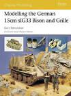 Modelling the German 15cm SIG 33 Bison and Grille by Gary Edmundson (Paperback, 2005)