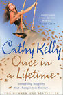 Once in a Lifetime by Cathy Kelly (Hardback, 2009)