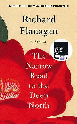 The Narrow Road to the Deep North by Richard Flanagan (Hardback, 2014)