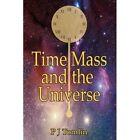 Time Mass and The Universe Tomlin Education Authorhouse Hardback 9781434335807