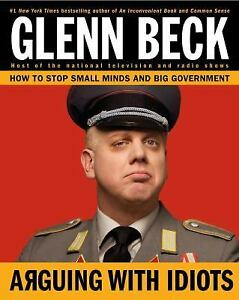 Arguing-with-Idiots-How-to-Stop-Small-Minds-and-Big-Government-Glenn-Beck