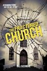 The Fractured Church by Bill Sizemore (Paperback / softback, 2012)