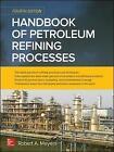 Handbook of Petroleum Refining Processes by Robert J. Meyers (Hardback, 2015)