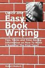 Quick and Easy Book Writing: Tips, Tricks and Time-Saving Information on How to Write a Book for the First Time by Robert Boduch (Paperback / softback, 2011)