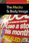 The Media and Body Image: If Looks Could Kill by Barrie Gunter, Maggie Wykes (Paperback, 2004)