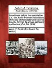 An Address Before the Association [I.E., the Junior Pioneer Association of the City of Rochester and Monroe County, N.Y.] at Its Annual Gathering and Festival, Oct. 26, 1859. by Gale Ecco, Sabin Americana (Paperback / softback, 2012)
