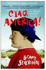 Ciao, America! by Beppe Severgnini (Paperback)