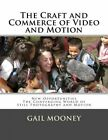 The Craft and Commerce of Video and Motion: New Opportunities in the Converging World of Still Photography & Motion by Gail Mooney (Paperback / softback, 2013)
