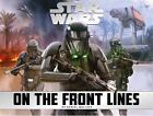Star Wars - on the Front Lines by Daniel Wallace (2017, Hardcover)