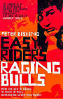 Easy Riders, Raging Bulls: How the Sex-drugs-and Rock 'n' Roll Generation Changed Hollywood by Peter Biskind (Paperback, 1999)
