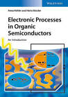 Electronic Processes in Organic Semiconductors: An Introduction by Anna Kohler, Heinz Bassler (Paperback, 2015)
