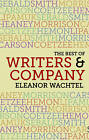 The Best of Writers and Company by Eleanor Wachtel (Paperback, 2016)