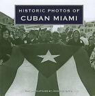 Historic Photos of Cuban Miami by Jennifer Ortiz (Hardback, 2010)