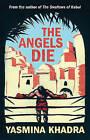 The Angels Die by Yasmina Khadra (Paperback, 2016)