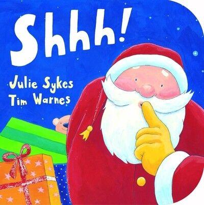 Shhh! by Julie Sykes|Tim Warnes (Hardback)